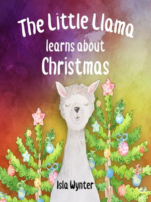 cover image of The Little Llama Learns About Christmas