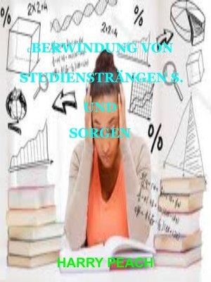 cover image of ÜBERWINDUNG VON STUDIENSTRÄNGEN S UND SORGEN