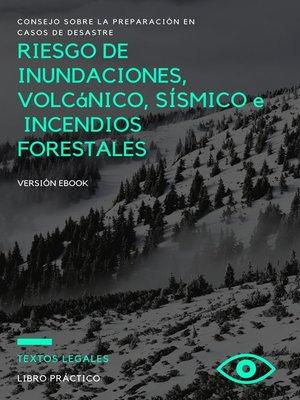 cover image of RIESGO DE INUNDACIONES, VOLCáNICO, SÍSMICO e  INCENDIOS FORESTALES