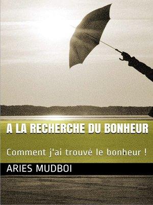 cover image of A la recherche du bonheur