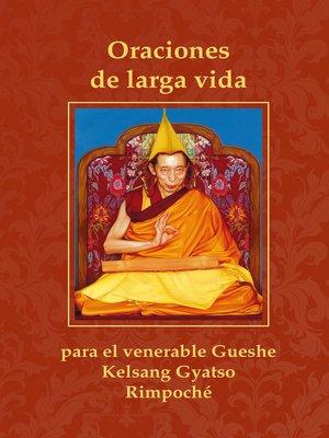 cover image of Oraciones de larga vida para el venerable Gueshe Kelsang Gyatso Rimpoché