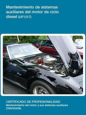 cover image of UF1217--Mantenimiento de sistemas auxiliares del motor de ciclo diesel