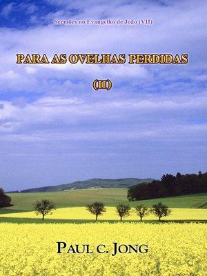 cover image of Sermões no Evangelho de João (VII)--PARA AS OVELHAS PERDIDAS (II)