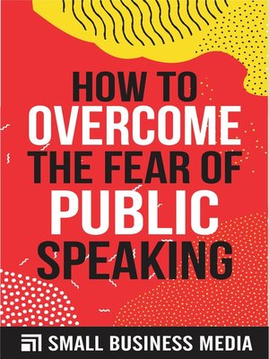 cover image of How to Overcome the Fear of Public Speaking