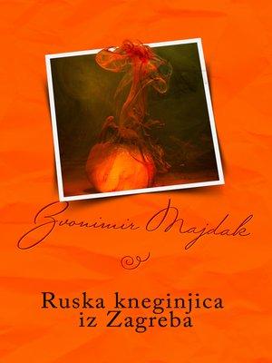 cover image of Ruska kneginjica iz Zagreba