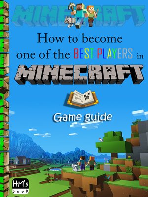 cover image of How to become one of the best players in Minecraft