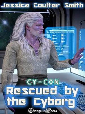 cover image of Rescued by the Cyborg