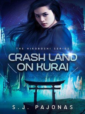 cover image of Crash Land on Kurai