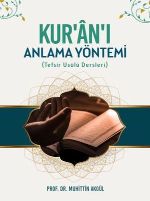 cover image of KUR'ÂN-I ANLAMA YÖNTEMİ