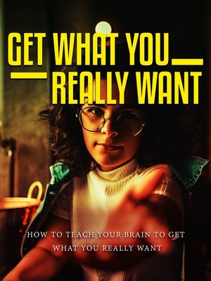 cover image of Get What You Really Want