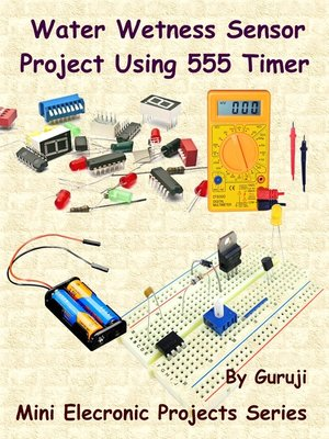 cover image of Water Wetness Sensor Project Using 555 Timer