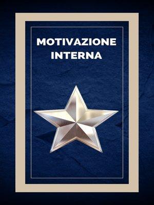 cover image of MOTIVAZIONE INTERNA