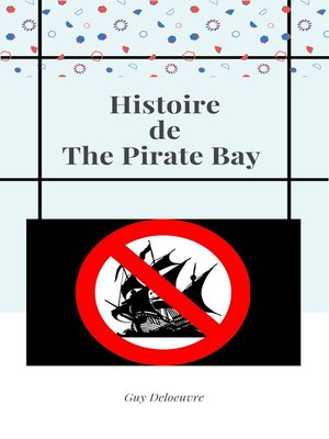 cover image of Histoire de the Pirate Bay