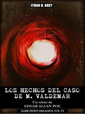 cover image of Los Hechos del Caso de M. Valdemar