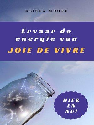 cover image of Ervaar de energie van JOIE DE VIVRE