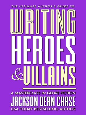 cover image of Writing Heroes and Villains