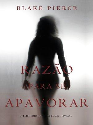 cover image of Razão Para Se Apavorar