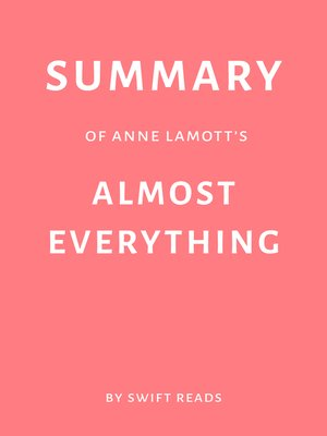 cover image of Summary of Anne Lamott's Almost Everything by Swift Reads
