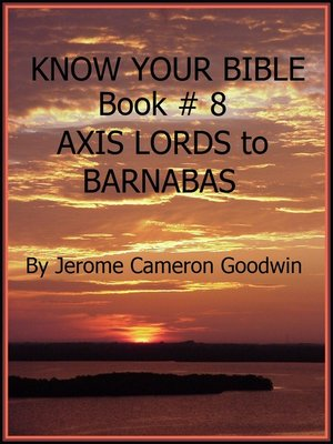 cover image of AXIS LORDS to BARNABAS--Book 8--Know Your Bible