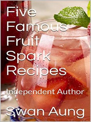 cover image of Five Famous Fruit Spark Recipes
