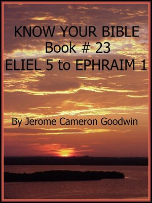 cover image of ELIEL 5 to EPHRAIM 1--Book 23--Know Your Bible