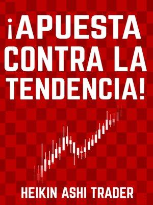cover image of ¡Apuesta contra la tendencia!