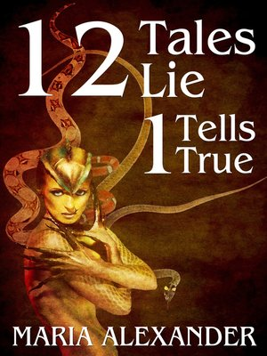 cover image of 12 Tales Lie, 1 Tells True