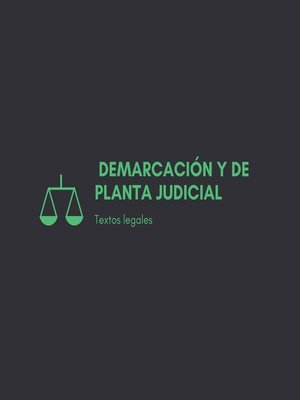 cover image of Demarcación y de Planta Judicial