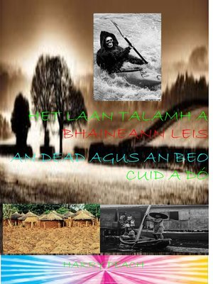 cover image of AN TALAMH a BHAINEANN LEIS AN DEAD AGUS AN BEO CUID a DÓ