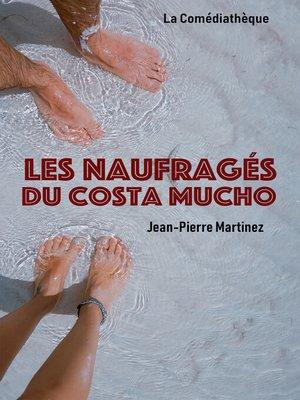 cover image of Les Naufragés du Costa Mucho