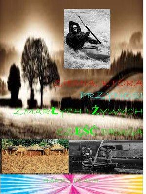cover image of ZIEMIA, KTÓRA PRZYNOSI ZMARŁYCH I ŻYWYCH CZĘŚĆ DRUGA