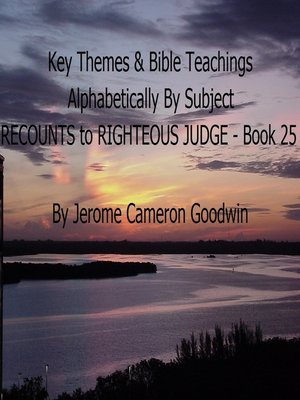 cover image of RECOUNTS to RIGHTEOUS JUDGE--Book 25--Key Themes by Subjects