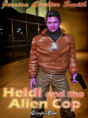 cover image of Heidi and the Alien Cop