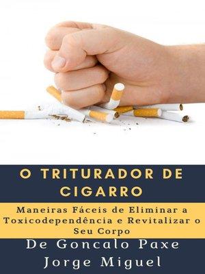 cover image of O triturador de cigarro