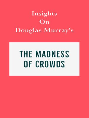 cover image of Insights on Douglas Murray's the Madness of Crowds