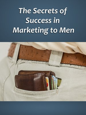 cover image of The  Secrets of Success in Marketing to Men