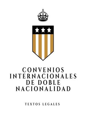 cover image of CONVENIOS INTERNACIONALES DE DOBLE NACIONALIDAD