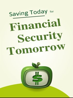 cover image of Saving today for Financial Security Tomorrow