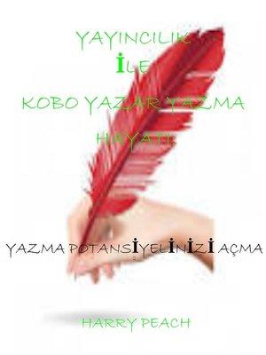 cover image of YAYINCILIK İLE KOBO YAZAR YAZMA HAYATI