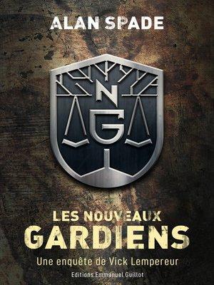 cover image of Les Nouveaux Gardiens