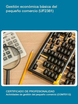 cover image of UF2381--Gestión económica básica del pequeño comercio