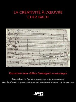 cover image of La créativité à l'oeuvre chez Bach