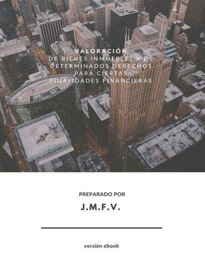 cover image of Valoración de bienes inmuebles y de determinados derechos para ciertas finalidades financieras