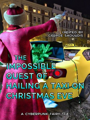 cover image of The Impossible Quest of Hailing a Taxi On Christmas Eve