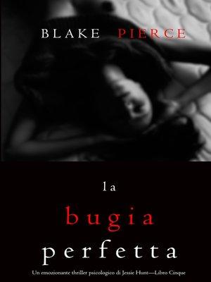 cover image of La bugia perfetta