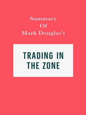 cover image of Summary of Mark Douglas's Trading in the Zone