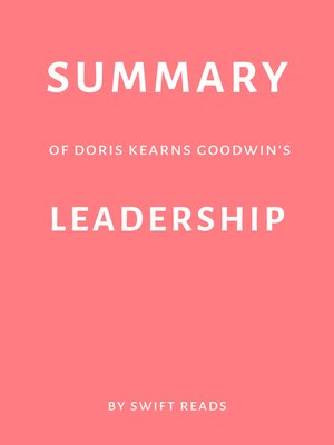 cover image of Summary of Doris Kearns Goodwin's Leadership by Swift Reads