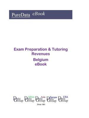 cover image of Exam Preparation & Tutoring Revenues in Belgium