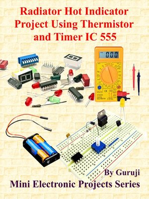cover image of Radiator Hot Indicator Project Using Thermistor and Timer IC 555