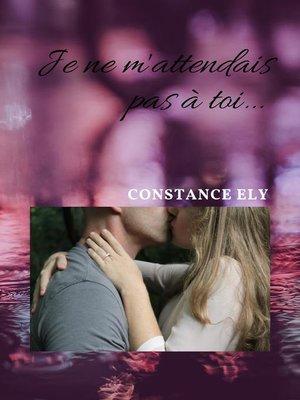 cover image of Je ne m'attendais pas à toi...